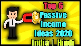 TOP 6 Passive Income Ideas/Sources/BUSSINESS for INDIA !!?? | Rich Lifestyle