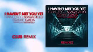 Francesco Sparacello & Frankie Gada feat. Sam Merrifield | I Haven