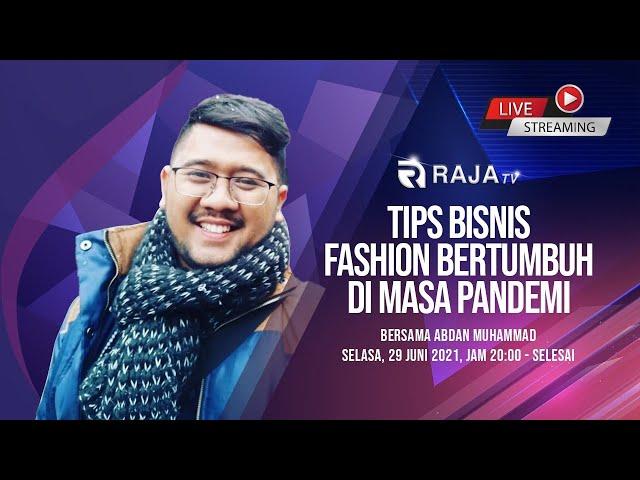 Tips Bisnis Fashion Bertumbuh di Masa Pandemi, bersama Abdan Muhammad