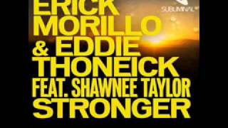 Erick Morillo & Eddie Thoneick feat. Shawnee Taylor - Stronger (Original Version HQ)