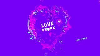 ami-faku---love-drunk