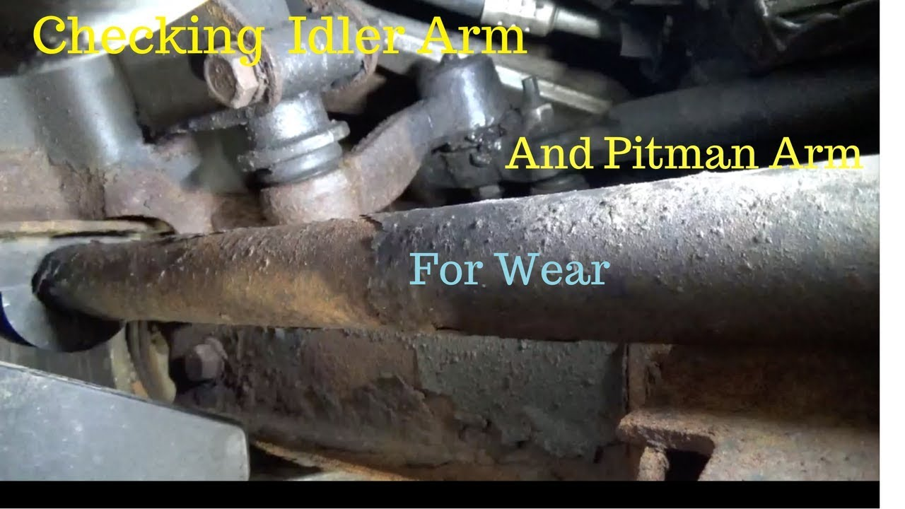 hight resolution of how to idler arm and pitman arm checking for wear on chevrolet 2500hd