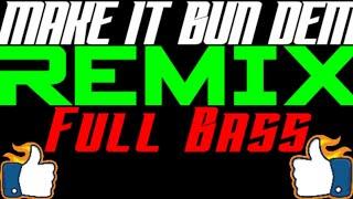 Download Mp3 Dj Make It Bun Dem, Remix Full Bass - Soundsystem Ackereley