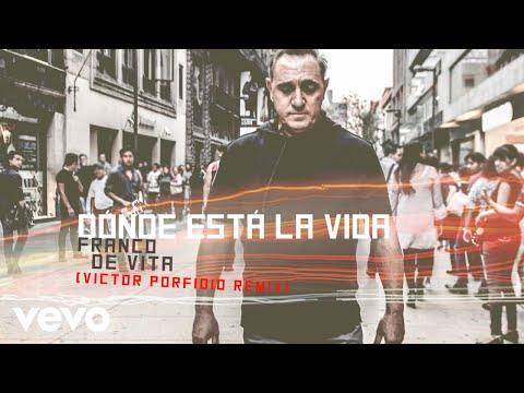 Franco de Vita - Dónde Está la Vida (Victor Porfidio Remix)[Cover Audio]