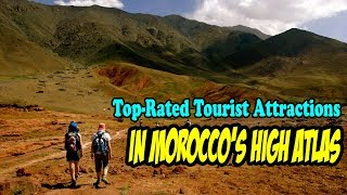 Top Rated Tourist Attractions in Morocco's High Atlas Region ● The Best Tourist Destination