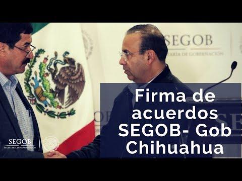 Firman SEGOB y Gobierno de Chihuahua, acuerdos en favor de la ciudadanía