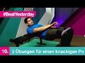 Beat Yesterday #010 | 3 Übungen für einen knackigen Po