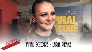 Lara Peake - FINAL SCORE - WORLD PREMIERE INTERVIEWS