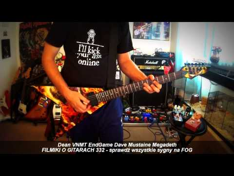 DEAN VNMT End Game Dave Mustaine Megadeth - FOG lubi sygny :) - FILMIKI O GITARACH 332