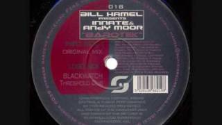 Bill Hamel pres. Innate & Andy Moor - Barotek (Blackwatch Threshold Dub)