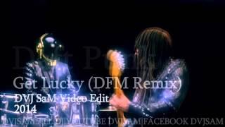 Daft Punk - Get Lucky (DFM Remix)(DVJ SaM Video Edit) 2014