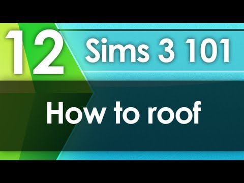 Sims 3 101 - How To Roof (Beginners)