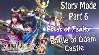 Samurai Warriors 4-II - Story Mode Bonds of Fealty - Part 6 - Battle of Odani Castle