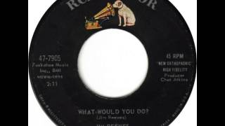 Watch Jim Reeves What Would You Do video