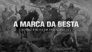 A Marca da Besta | Estudo Bíblico | Rev. Carlos Alberto