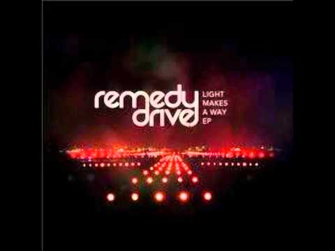 Remedy Drive- Dont wait to long
