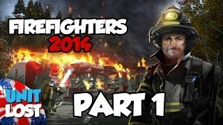 Lets Play - Firefighters 2014 Part 1: Born To Fight Fire