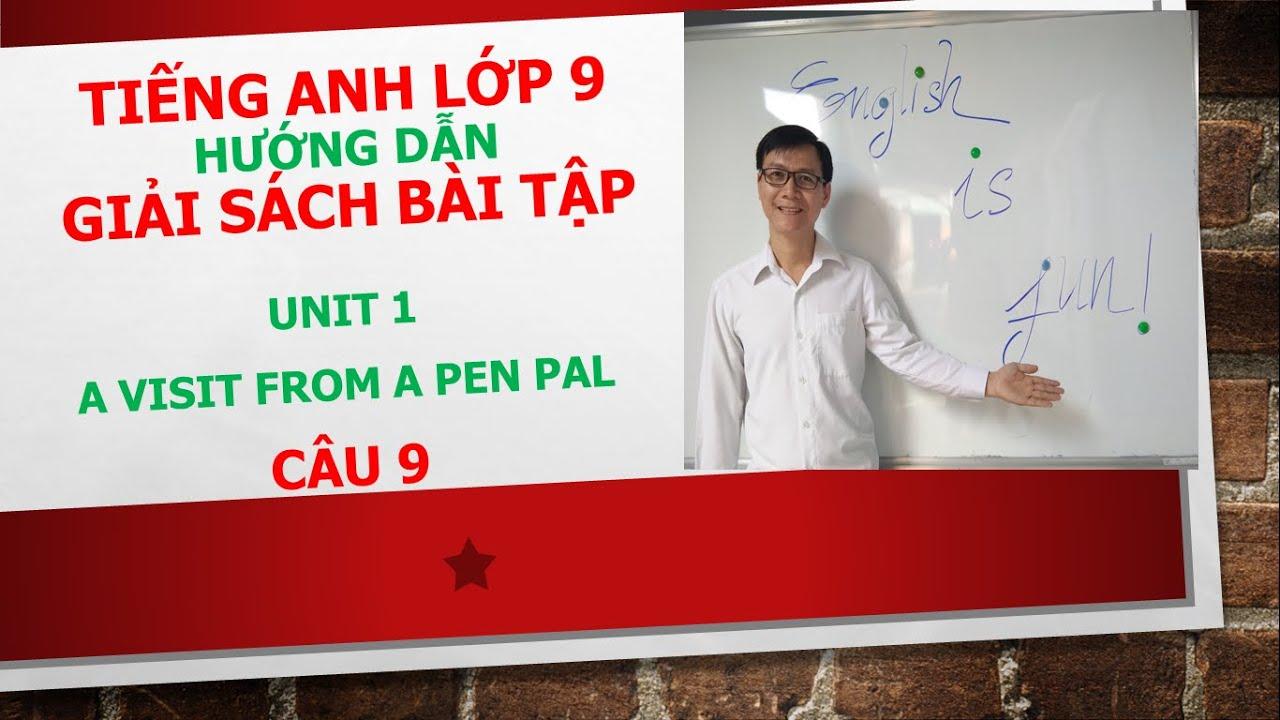 Tiếng Anh Lớp 9 – Giải SBT – Unit 1 – Câu 9