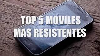 TOP 5 MOVILES MAS RESISTENTES