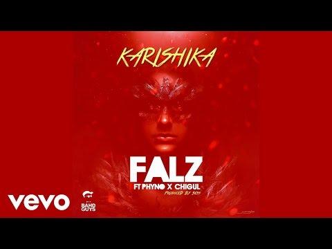 Falz - Karishika (Audio) ft. Phyno, Chigurl