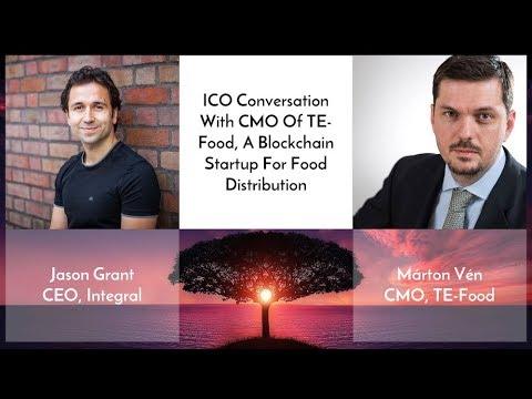 ICO Conversation With CMO Of TE-Food, Blockchain for Food