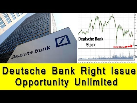 Deutsche Bank Stock Long Term Play : Right Issue offer an opportunity