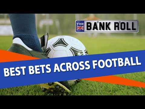 Soccer Betting Preview | Best Bets Across Europe | The Bankroll
