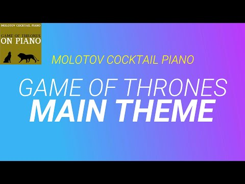 Main Theme - Game of Thrones [tribute cover by Molotov Cocktail Piano]