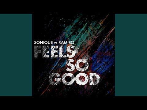 Feels So Good (Sonique Vs. Ramiro) (Club Mix) (Radio Edit)