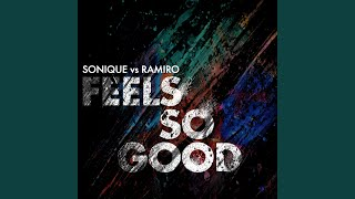 Play Feels So Good (Sonique vs. Ramiro) [Club Mix] - Radio Edit
