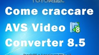 Come craccare AVS Video converter 8.5 ITA