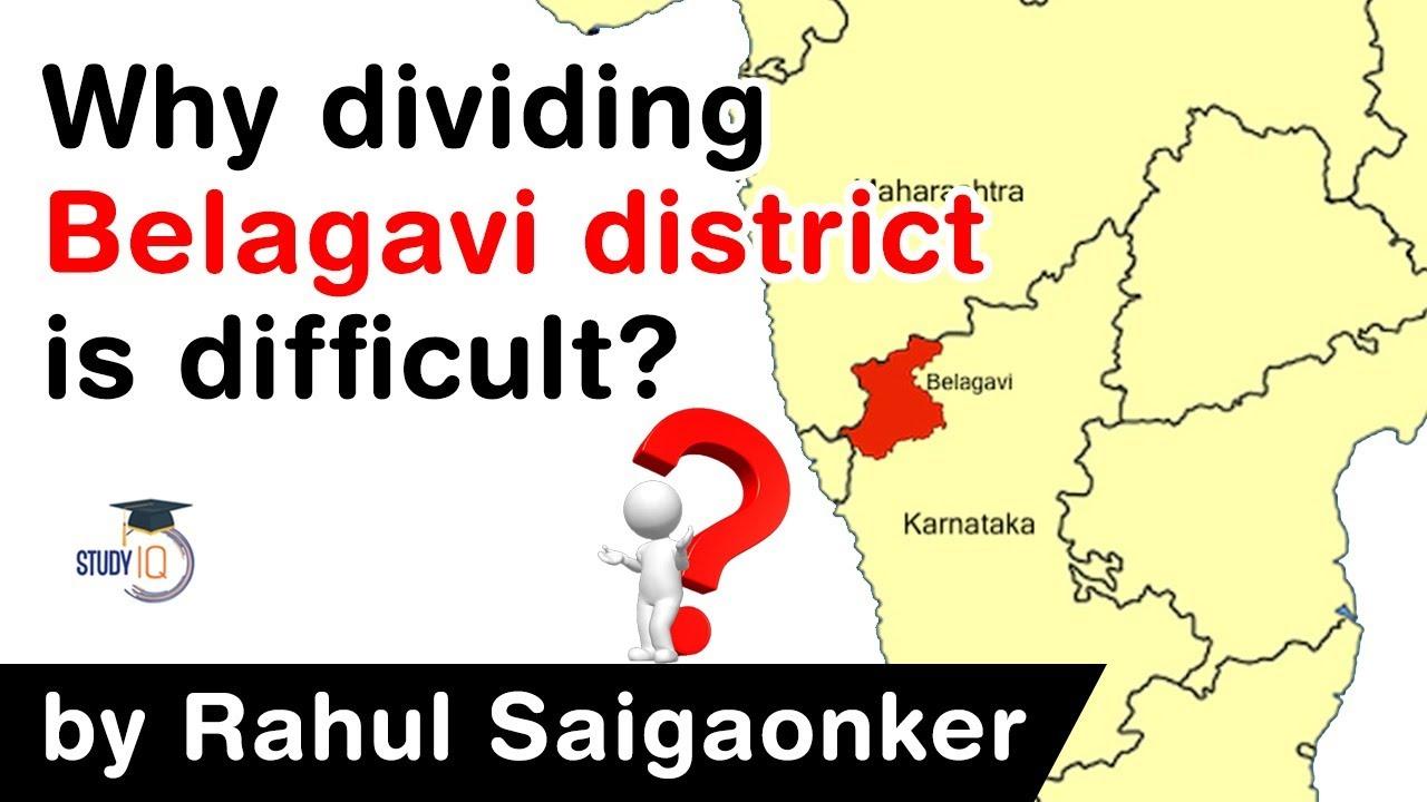 Download Demand to divide Belagavi district intensifies - Why dividing Belagavi district is difficult? #UPSC