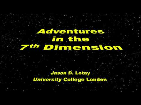 Adventures in the 7th Dimension - UCL Lunch Hour Lecture