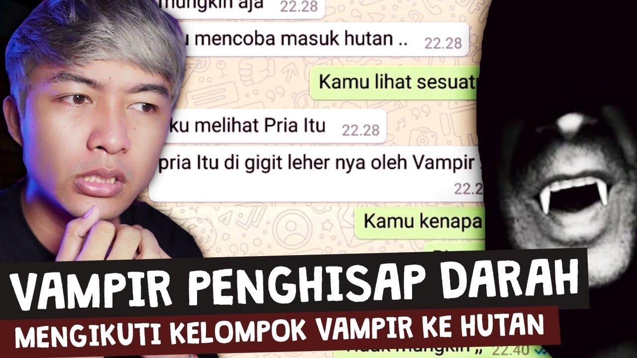 KETEMU VAMPIR MENYERAMKAN DI HUTAN 😱 | Chat History Horror Terseram!