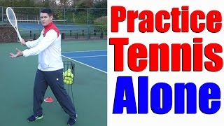 How To Practice Tennis By Yourself - 5 Different Ways - Tennis Lesson