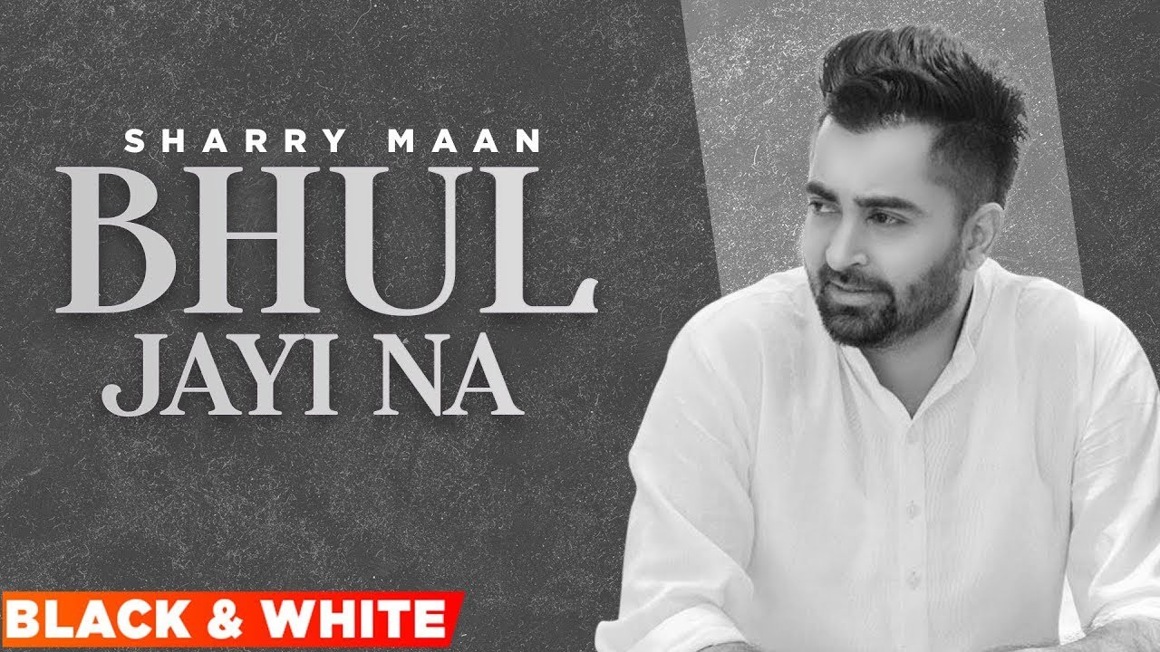 Bhul Jayi Na (Official B&W Video) | Sharry Maan | Latest Punjabi Songs 2021 | Speed Records