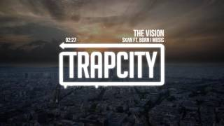 Skan - The Vision (ft. Born I Music)