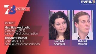7/8 Politique – Emission du 17 mai 2017 avec M. Androuët (FN) et T. Marchal (LFI)