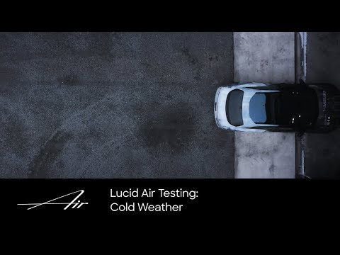 Cold Weather Testing | Lucid Air | Lucid Motors