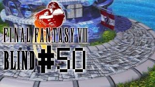 Final Fantasy 8 Blind! - Part 50 :: Where
