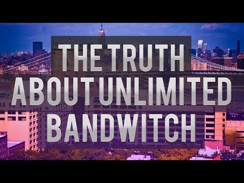The Truth About Unlimited Bandwidth