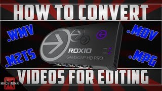 How To Convert Any Video For Editing .WMV .M2TS .MOV .MPG .AVI