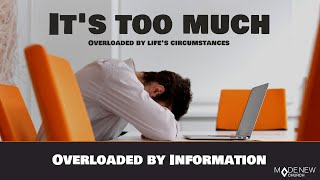 Information Overload | It's Too Much | Made New Church
