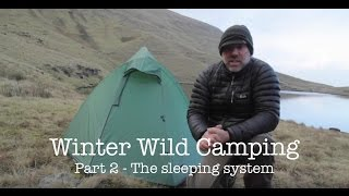 Winter Wild Camping - Part 2 - The Sleep System