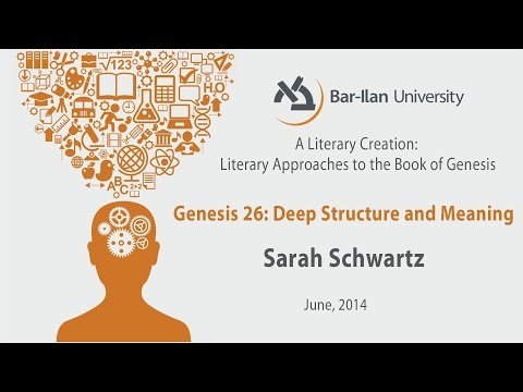 Genesis 26: Deep Structure and Meaning - Sarah Schwartz