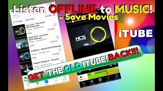 GET ITUBE BACK! | LISTEN OFFLINE TO MUSIC | DOWNLOAD MOVIES AND MUSIC! (Updated 2018)