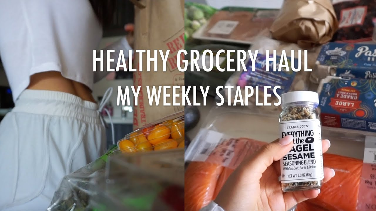 A Very Typical Healthy Grocery Haul | My Weekly Diet