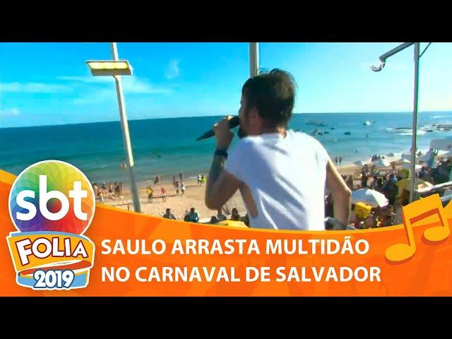 Saulo arrasta multidão no Carnaval de Salvador | SBT Folia 2019