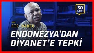 Endonezyalı alimden Diyanet'in Gülen raporuna tepki: 'Dini çok az bir fiyata satmayın!' | Bir Haber