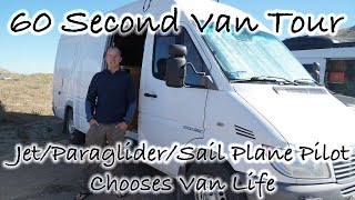 60 Second Van Tour Pilot Chooses Van Life